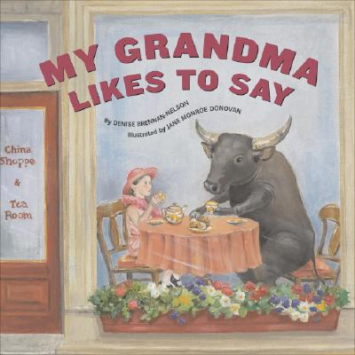 My Grandma Likes to Say By Brennan-Nelson, Denise/ Donovan, Jane Monroe (ILT)